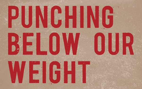 punching-below-our-weight