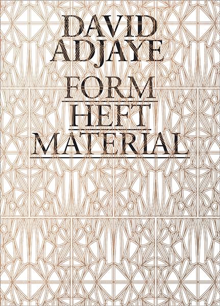 'David Adjaye: Form, Heft, Material'
