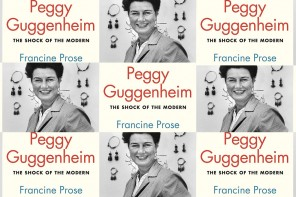 In Bed with the Avant-garde: The Peggy Guggenheim Story – David Ebony with Francine Prose