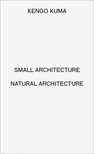 Small Architecture, Natural Architecture