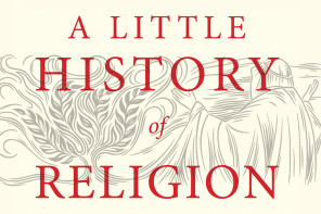 A Little History of Religion by Richard Holloway – A Video & Extract