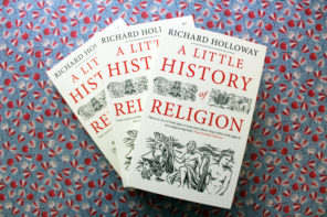 A Little History of Religion, by Richard Holloway – An Extract