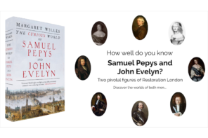 The Curious World of Samuel Pepys & John Evelyn, by Margaret Willes – A Who's Who
