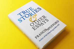 Competition: Win a signed copy of Francis Spufford's True Stories & Other Essays
