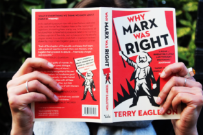 Why Marx Was Right, by Terry Eagleton – an extract