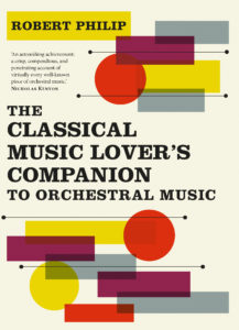 Cover of Robert Philip's 'The Classical Music Lover's Companion to Orchastral Music'