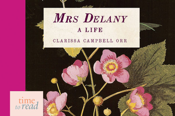 Mrs Delany: A Life by Clarissa Campbell Orr