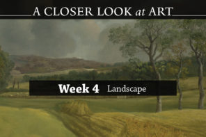 A Closer Look at Art | Landscape