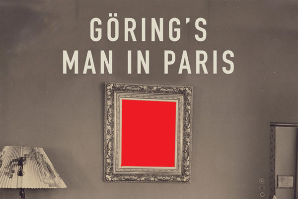 Goering's Man in Paris: an extract